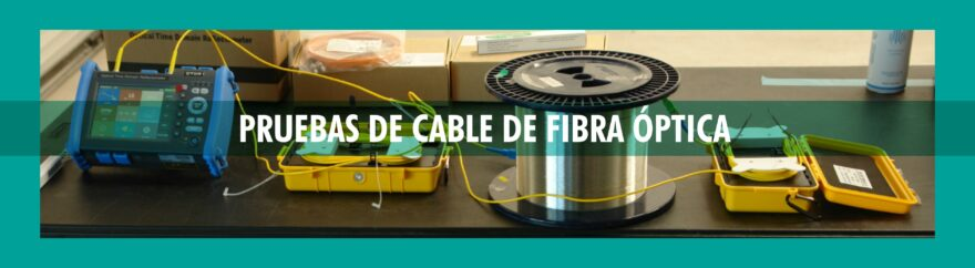 Pruebas de cable de fibra optica